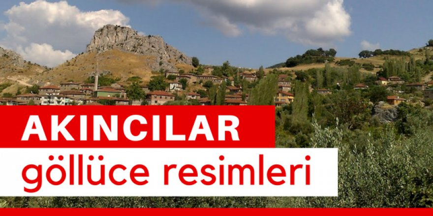 Akıncılar Göllüce Köyü Resimleri