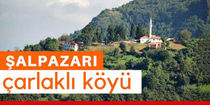 Şalpazarı Çarlaklı Köyü