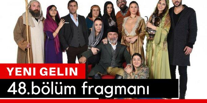 Yeni Gelin 48. Bölüm Fragmanı Son Bölüm İzle Show Tv