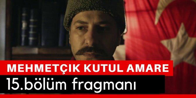 Mehmetçik Kut'ül Amare 15. Bölüm Fragmanı Son Bölüm İzle TRT 1