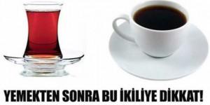 Yemekten Sonra Çay Kahve İkilisine Dikkat