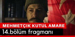 Mehmetçik Kut'ül Amare 14. Bölüm Fragmanı Son Bölüm İzle TRT 1