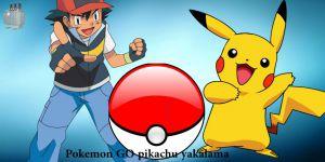 Pokemon GO Pikachu yakalama