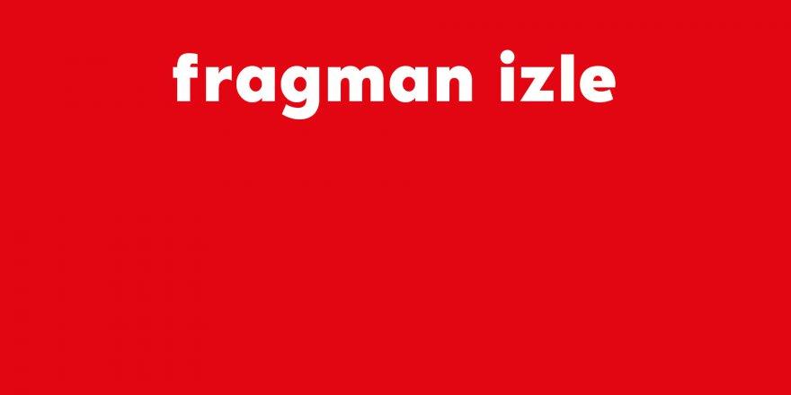 Fragman Henüz yayınlanmadı