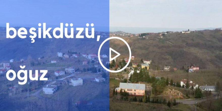 Beşikdüzü Oğuz Köyü Vidosu