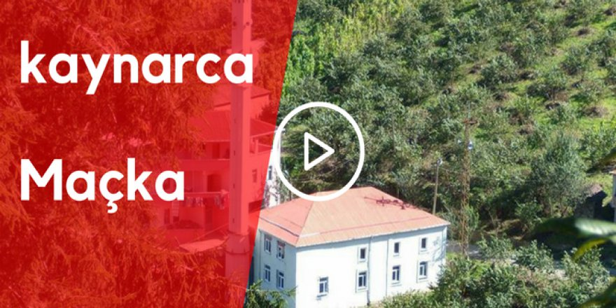 Maçka Kaynarca Köyü Video