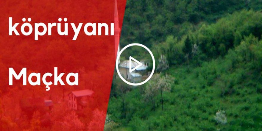 Maçka Köprüyanı Köyü Video