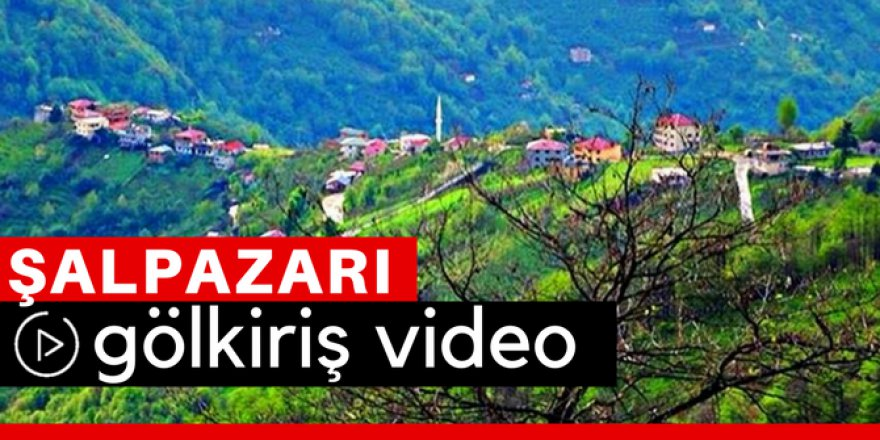 Şalpazarı Gölkiriş Köyü Video