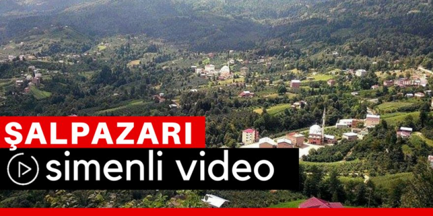 Şalpazarı Simenli Köyü Video