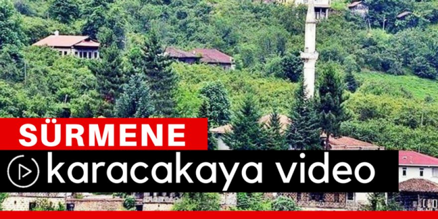 Sürmene Karacakaya Köyü Video