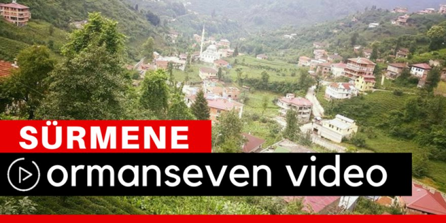 Sürmene Ormanseven Köyü Video