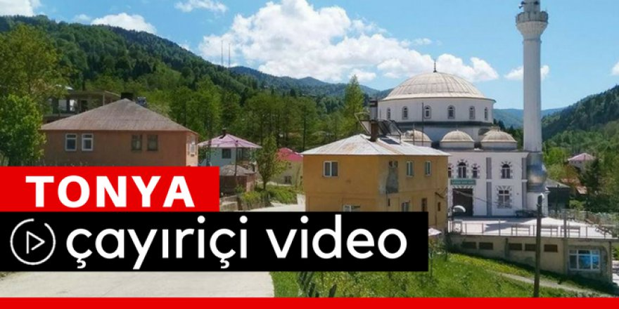 Tonya Çayıriçi Köyü Video