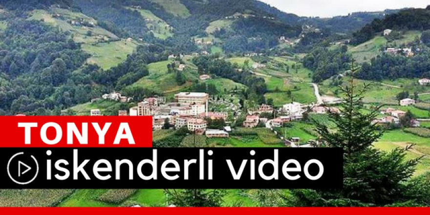 Tonya İskenderli Köyü Video