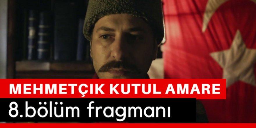 Mehmetçik Kut'ül Amare 8. Bölüm Fragmanı İzle