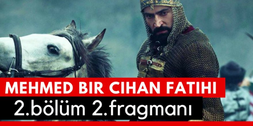 Mehmed Bir Cihan Fatihi 2. Bölüm 2.Fragmanı İzle