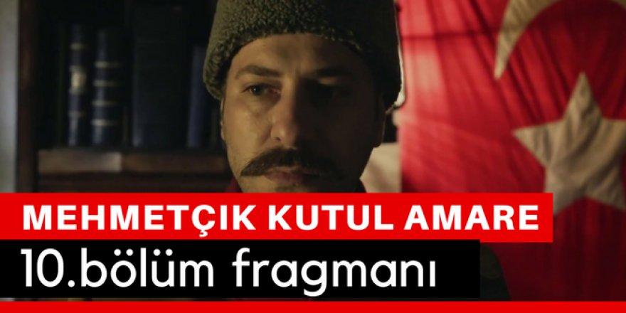 Mehmetçik Kut'ül Amare 10. Bölüm Fragmanı İzle