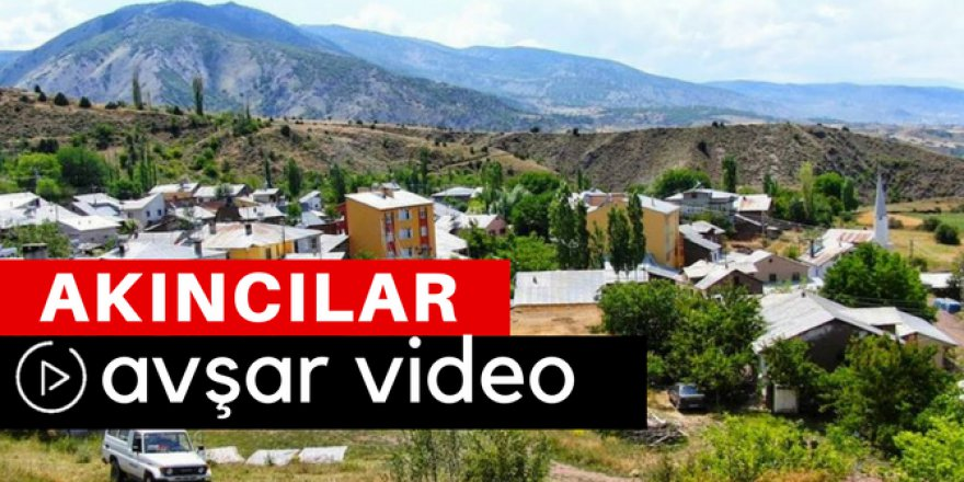 Akıncılar Avşar Köyü Video