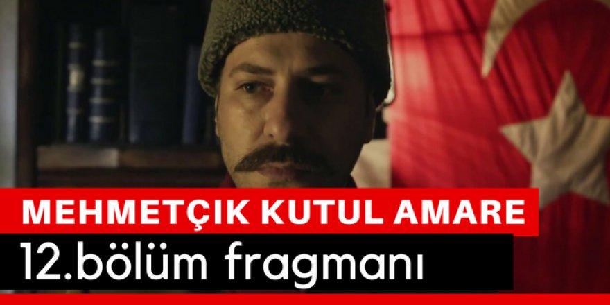 Mehmetçik Kut'ül Amare 12. Bölüm Fragmanı İzle