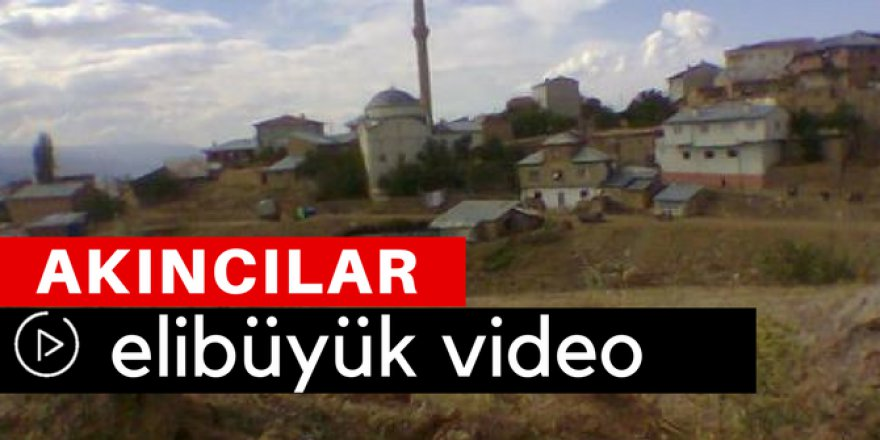 Akıncılar Elibüyük Köyü Video