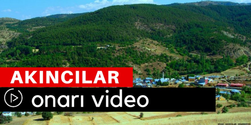 Akıncılar Onarı Köyü Video
