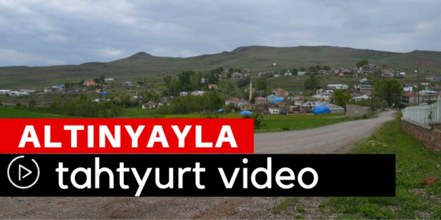 Altınyayla Tahtyurt Köyü Video