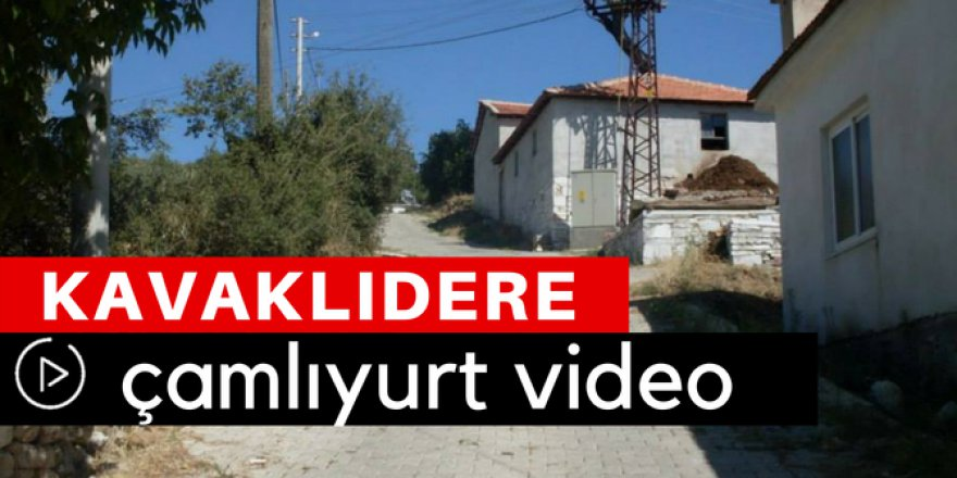 Kavaklıdere Çamlıyurt Köyü Video