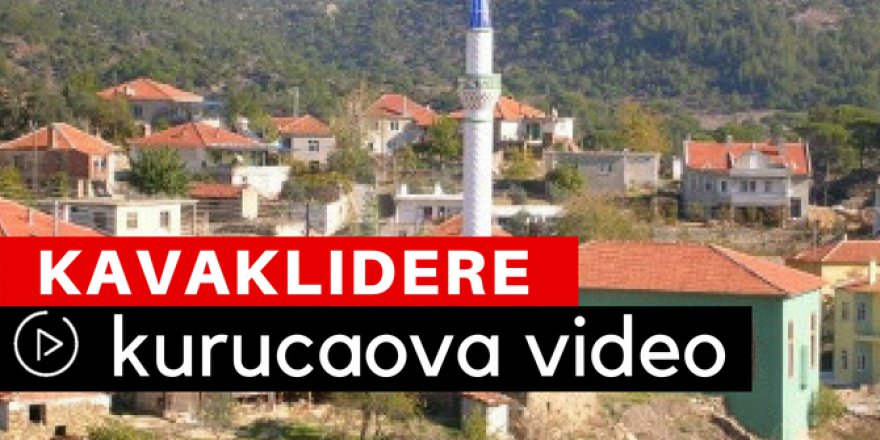 Kavaklıdere Kurucaova Köyü Video