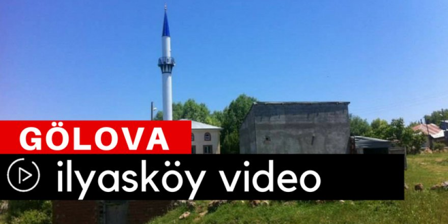 Gölova İlyasköy Video