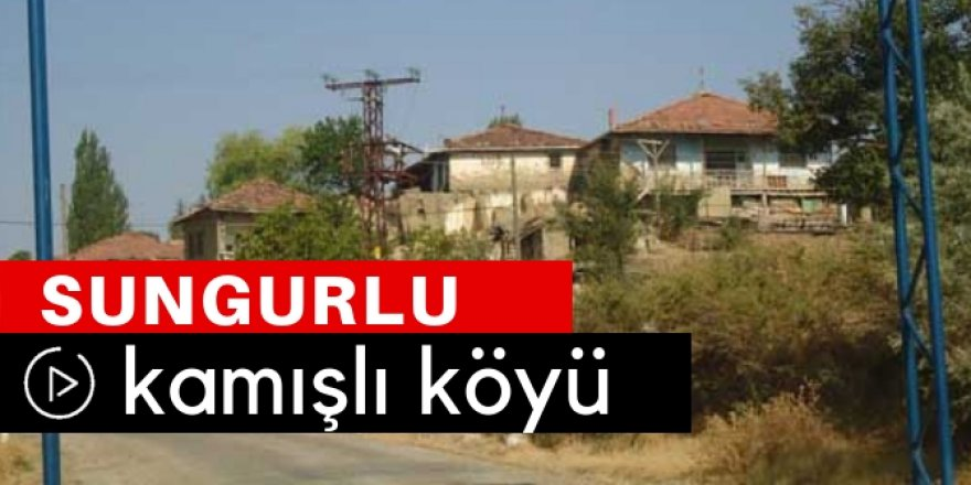 Sungurlu Kamışlı Köyü Video